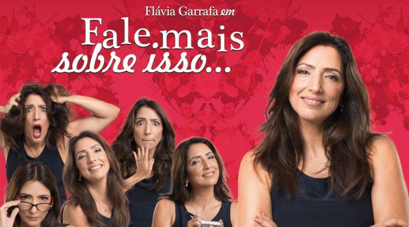"""Atuação impecável de Flávia Garrafa faz de """"Fale Mais Sobre Isso"""" a grande pedida da temporada carioca"""